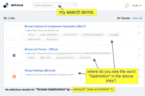 """Search shows me 3 of my links, BUT none of them have any relation to badminton (Brunei Authors & Composers, Geng Katakijau). At the bottom, it says there are no Delicious results for """"brunei badminton""""."""